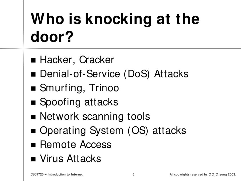 Smurfing, Trinoo Spoofing attacks Network scanning tools