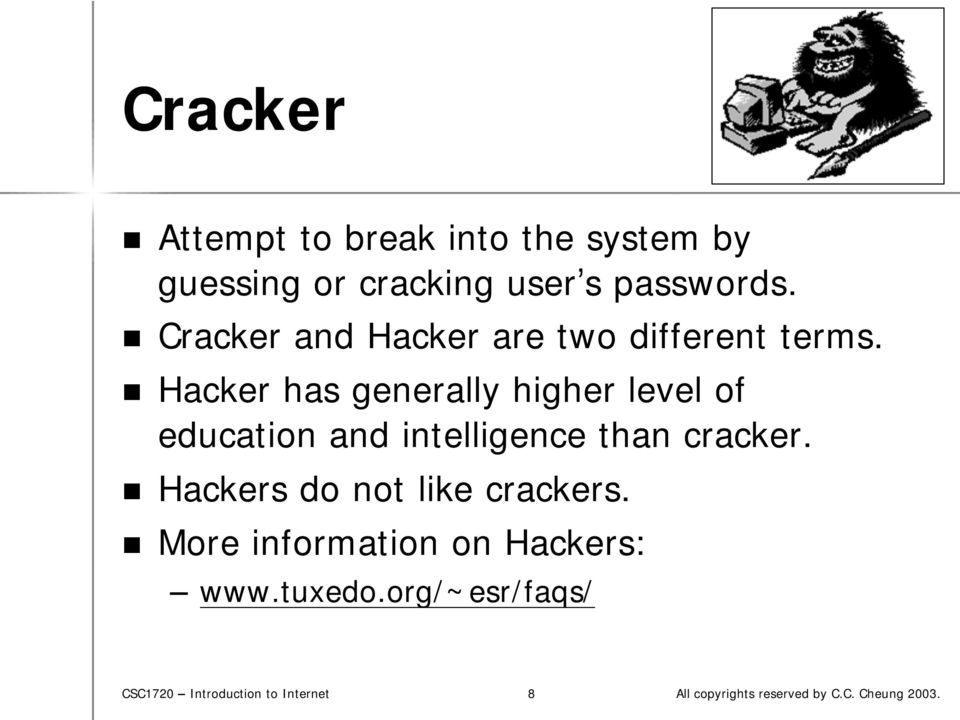 Hacker has generally higher level of education and intelligence than cracker.