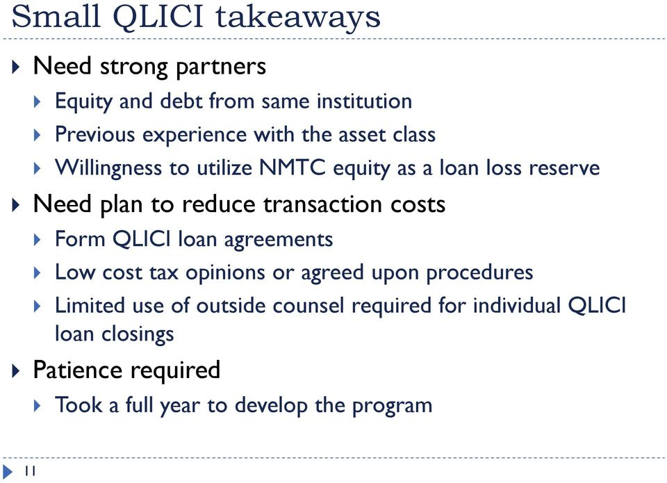 costs Form QLICI loan agreements Low cost tax opinions or agreed upon procedures Limited use of outside