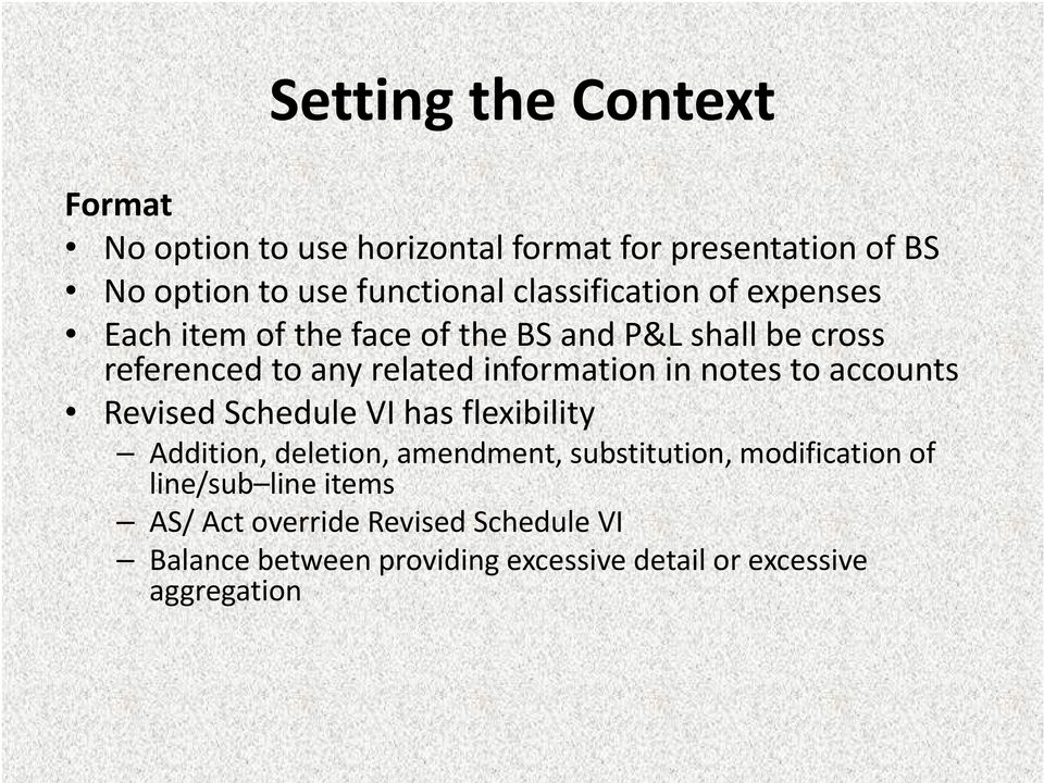 in notes to accounts Revised Schedule VI has flexibility Addition, deletion, amendment, substitution, tion modification