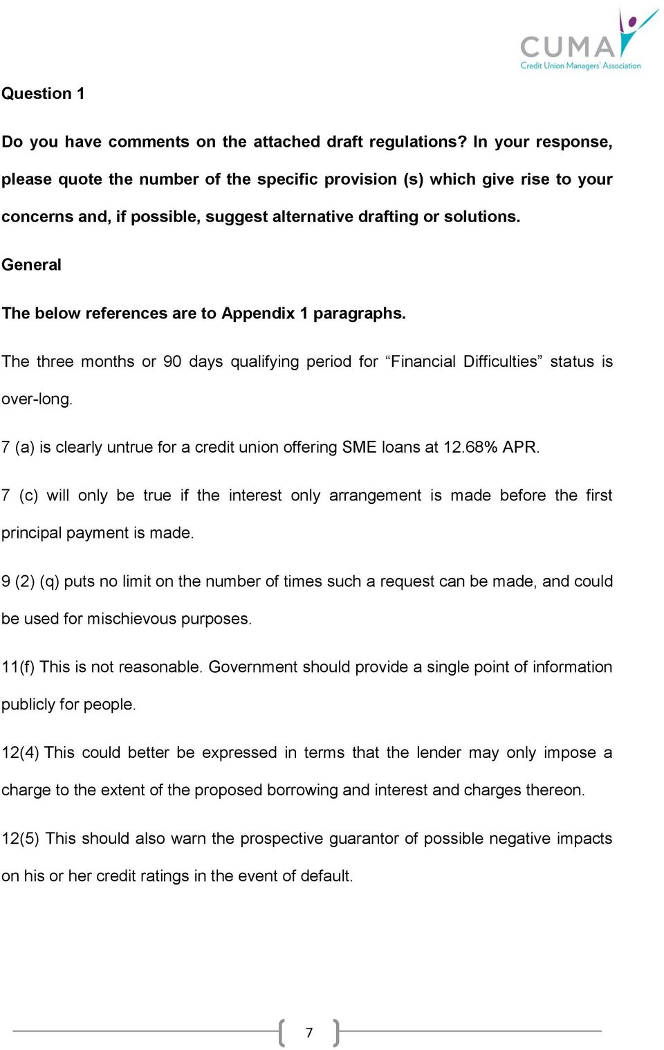 General The below references are to Appendix 1 paragraphs. The three months or 90 days qualifying period for Financial Difficulties status is over-long.