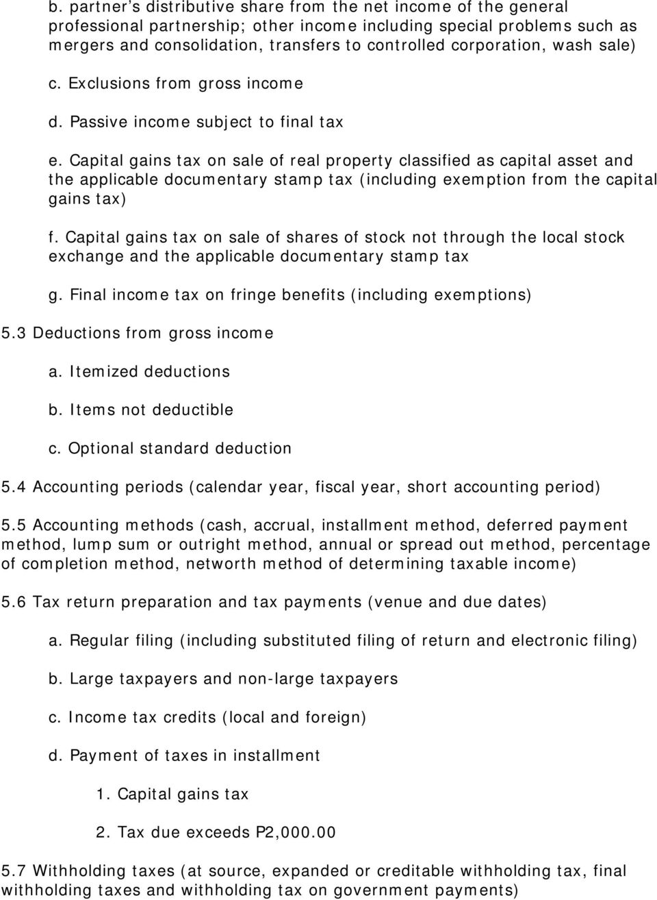 Capital gains tax on sale of real property classified as capital asset and the applicable documentary stamp tax (including exemption from the capital gains tax) f.