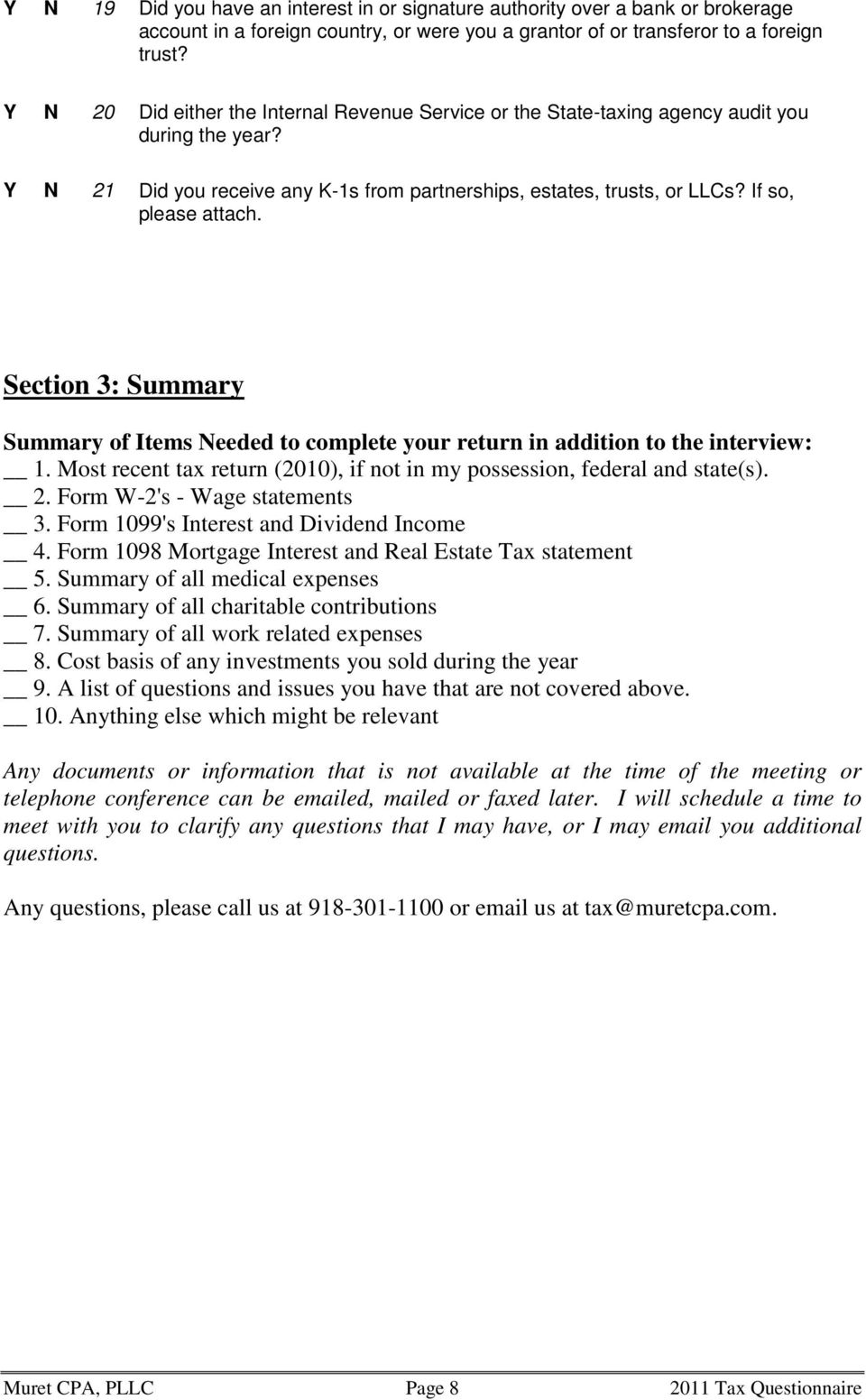 Section 3: Summary Summary of Items Needed to complete your return in addition to the interview: 1. Most recent tax return (2010), if not in my possession, federal and state(s). 2.