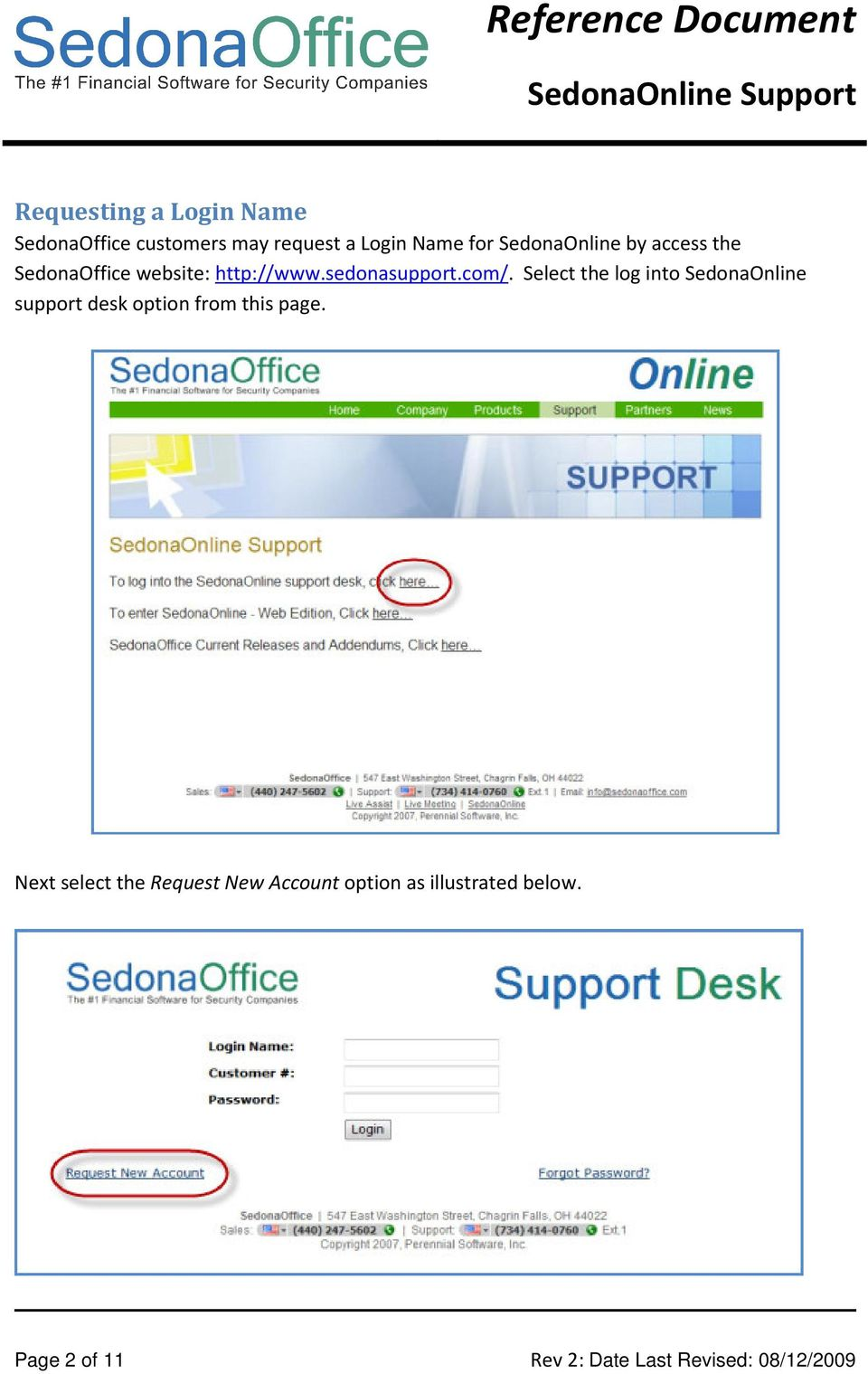 Select the log into SedonaOnline support desk option from this page.