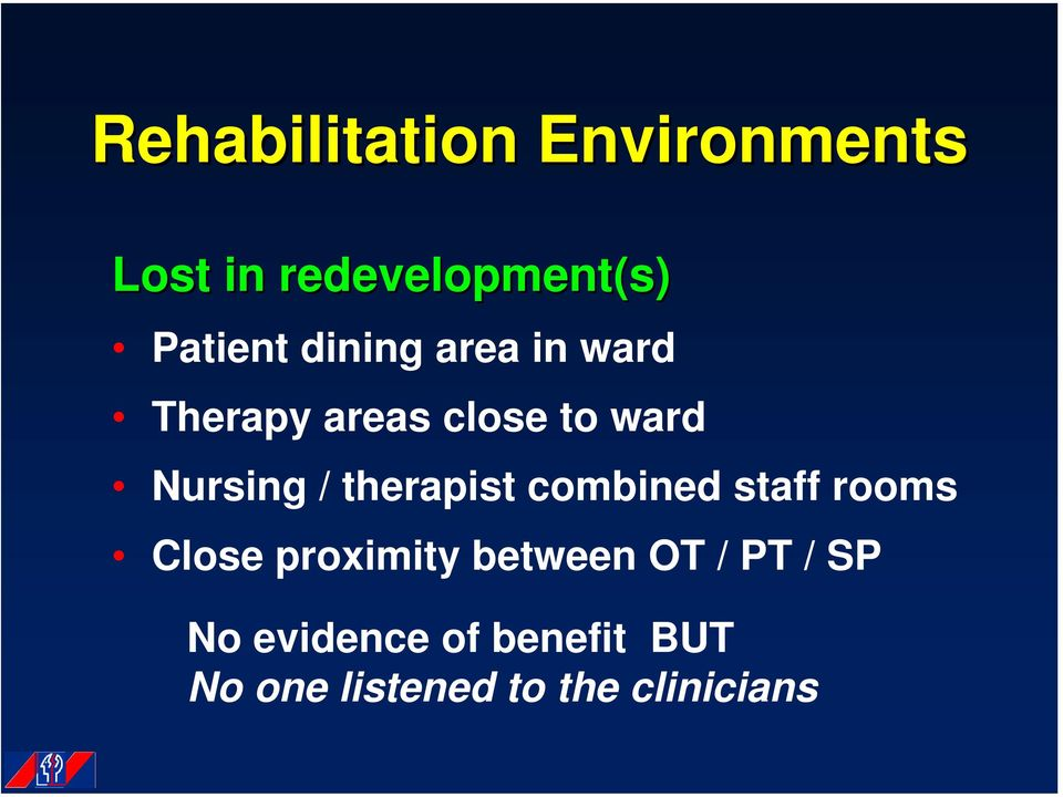 therapist combined staff rooms Close proximity between OT /