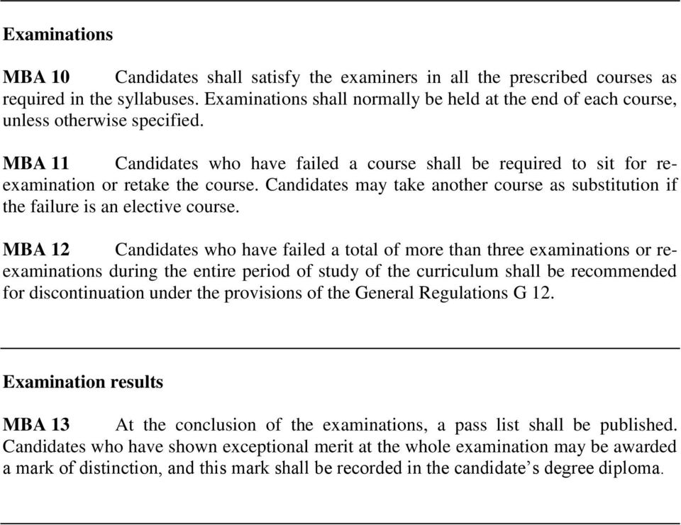 Candidates may take another course as substitution if the failure is an elective course.
