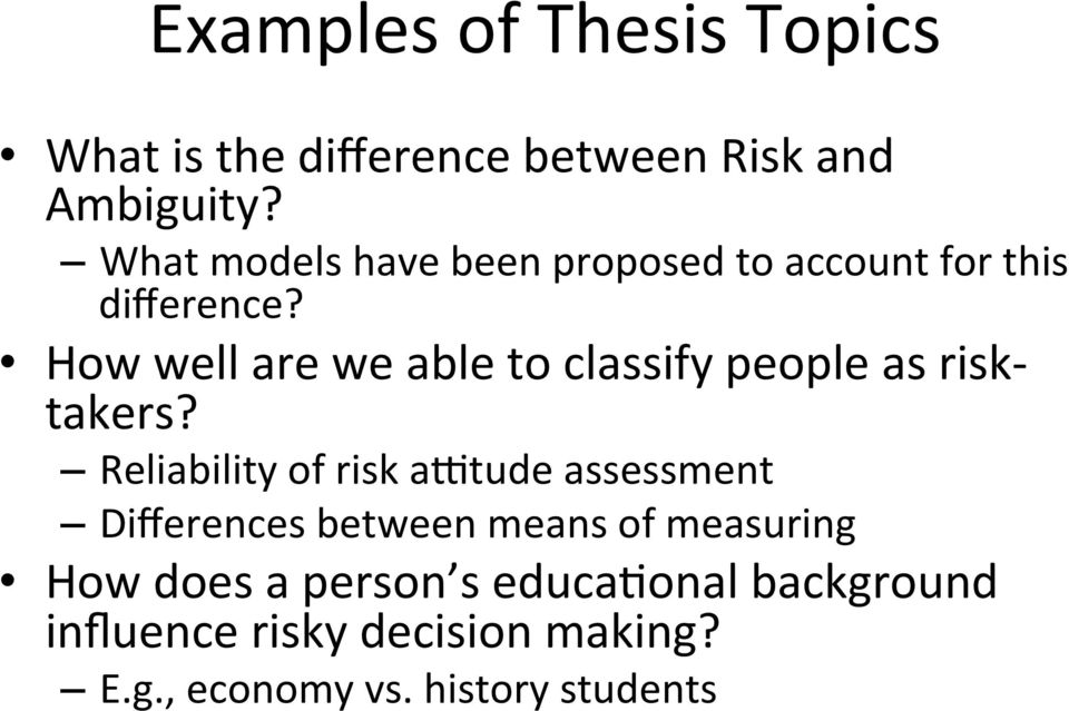 How well are we able to classify people as risk- takers?