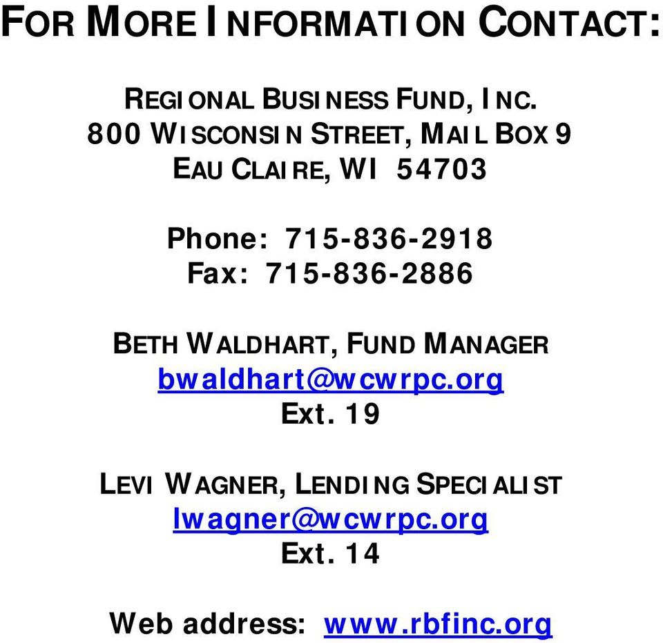 Fax: 715-836-2886 BETH WALDHART, FUND MANAGER bwaldhart@wcwrpc.org Ext.