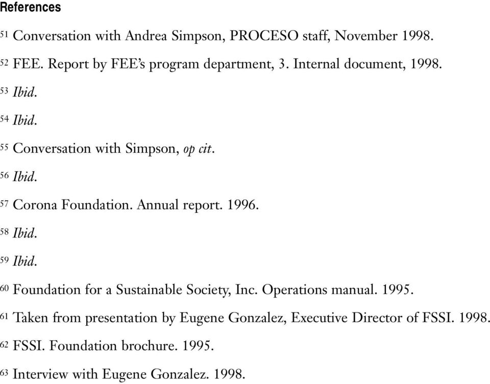 1996. 58 Ibid. 59 Ibid. 60 Foundation for a Sustainable Society, Inc. Operations manual. 1995.