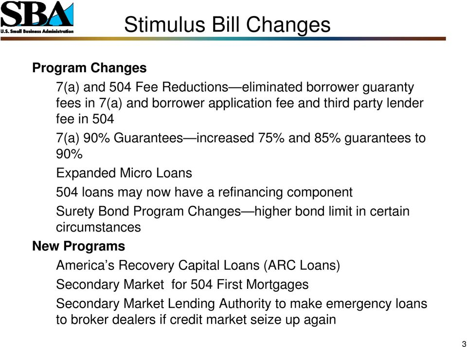 refinancing component Surety Bond Program Changes higher bond limit in certain circumstances New Programs America s Recovery Capital Loans (ARC
