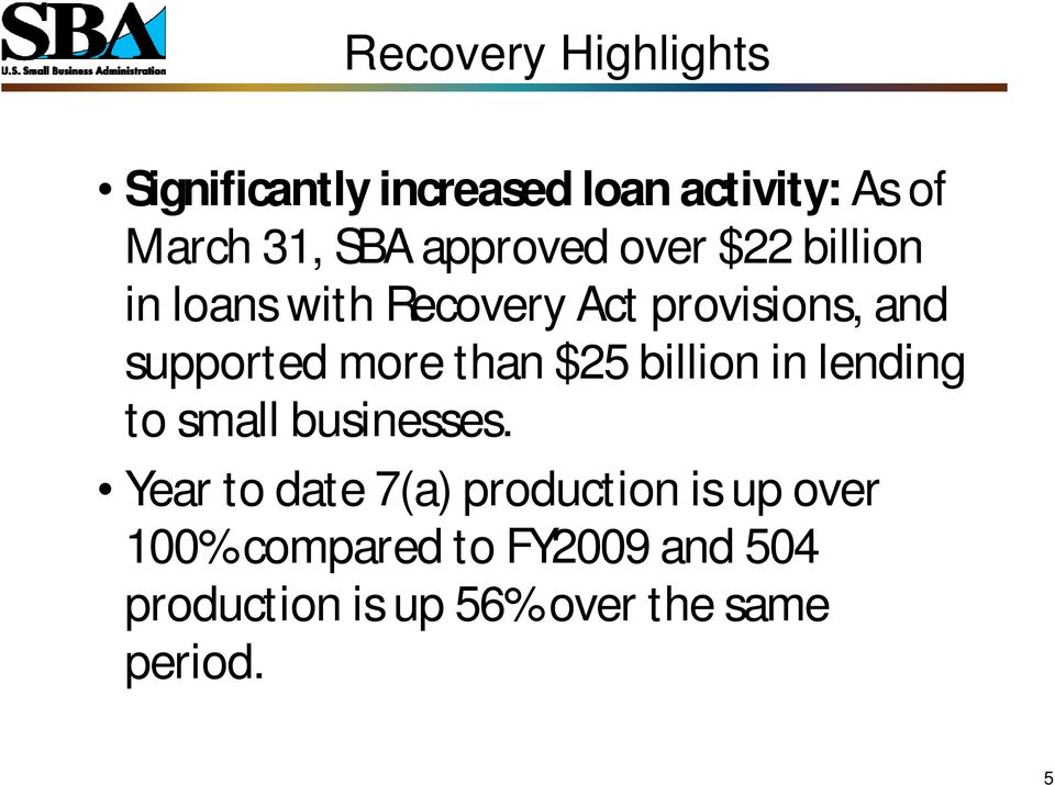 more than $25 billion in lending to small businesses.