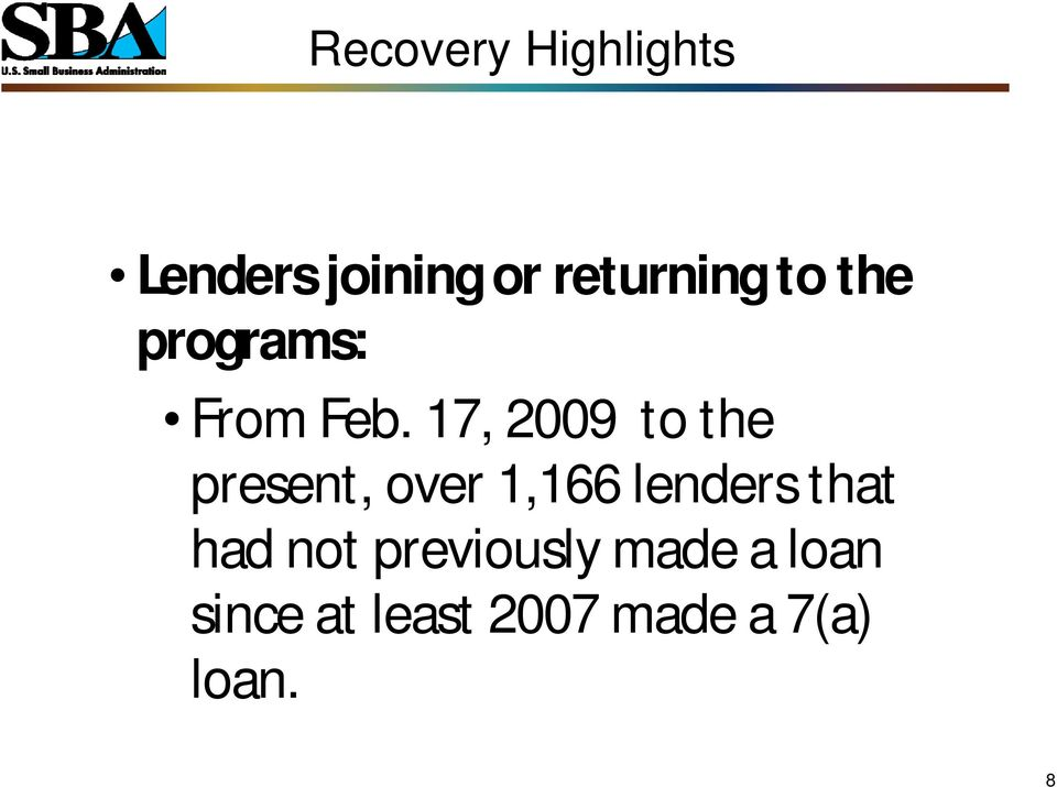 17, 2009 to the present, over 1,166 lenders that