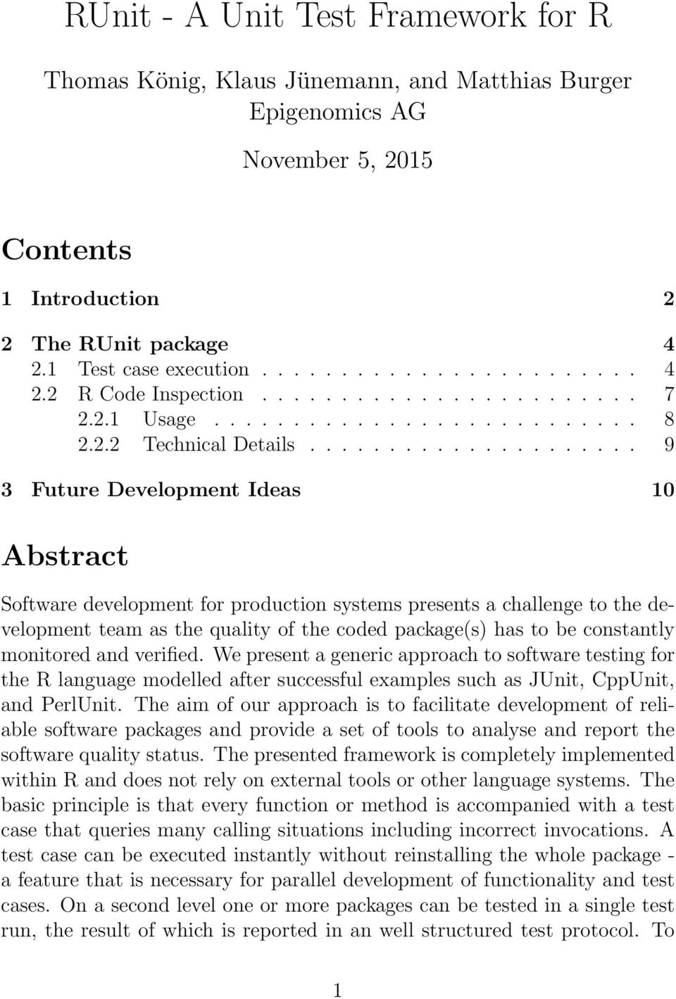 .................... 9 3 Future Development Ideas 10 Abstract Software development for production systems presents a challenge to the development team as the quality of the coded package(s) has to be