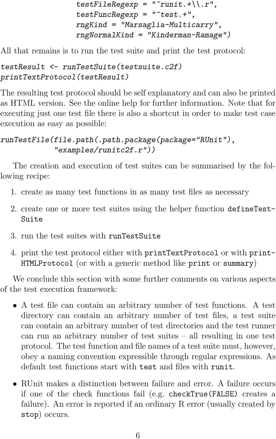 c2f) printtextprotocol(testresult) The resulting test protocol should be self explanatory and can also be printed as HTML version. See the online help for further information.