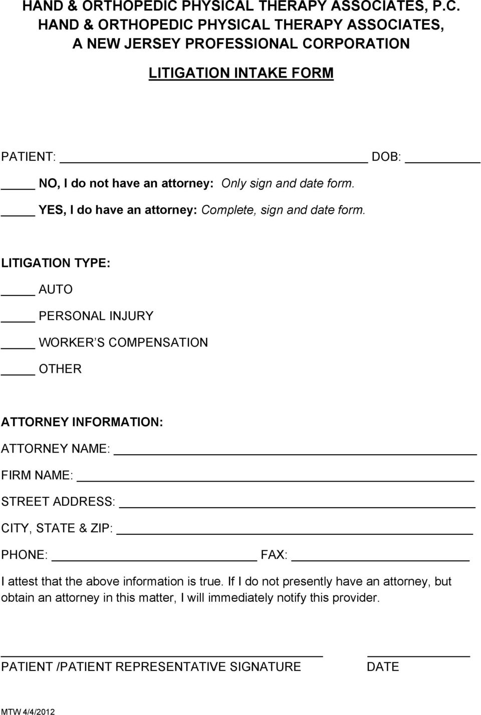 YES, I do have an attorney: Complete, sign and date form.