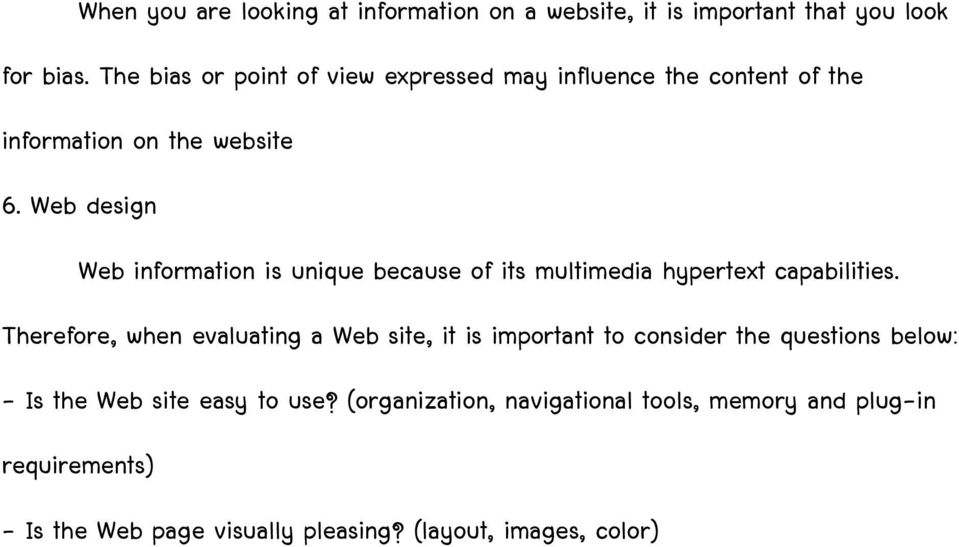 Web design Web information is unique because of its multimedia hypertext capabilities.