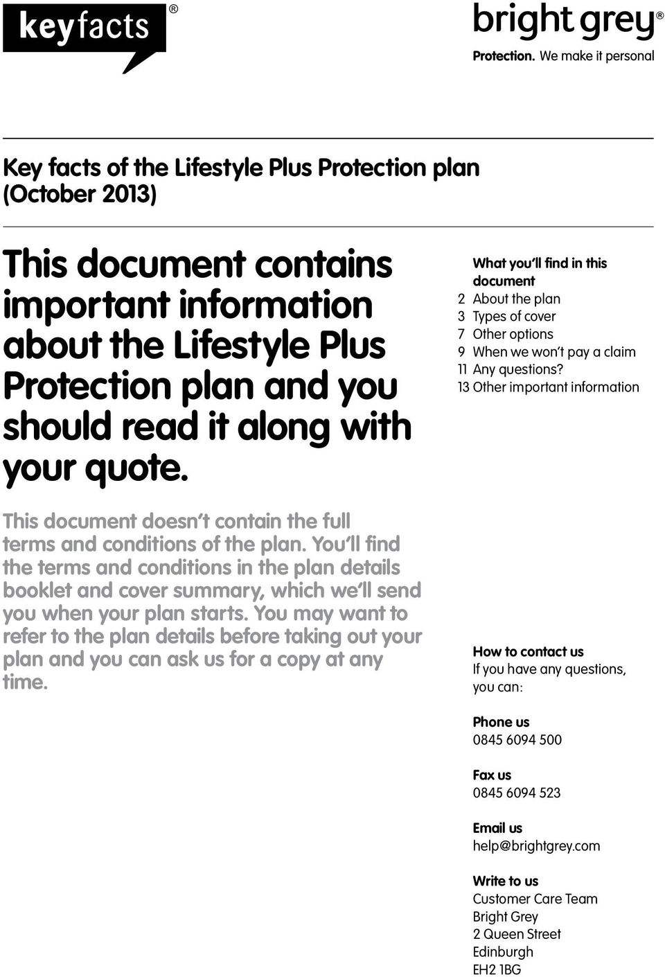 You may want to refer to the plan details before taking out your plan and you can ask us for a copy at any time.