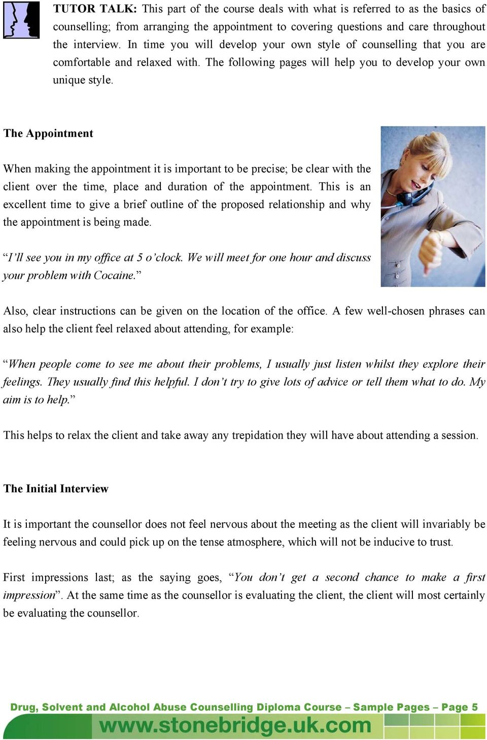 The Appointment When making the appointment it is important to be precise; be clear with the client over the time, place and duration of the appointment.