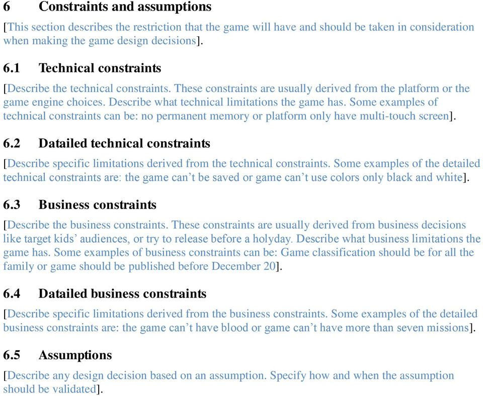 Some examples of technical constraints can be: no permanent memory or platform only have multi-touch screen]. 6.