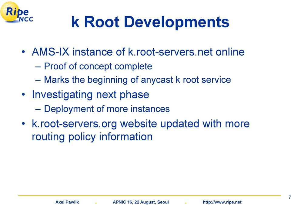 anycast k root service Investigating next phase Deployment of