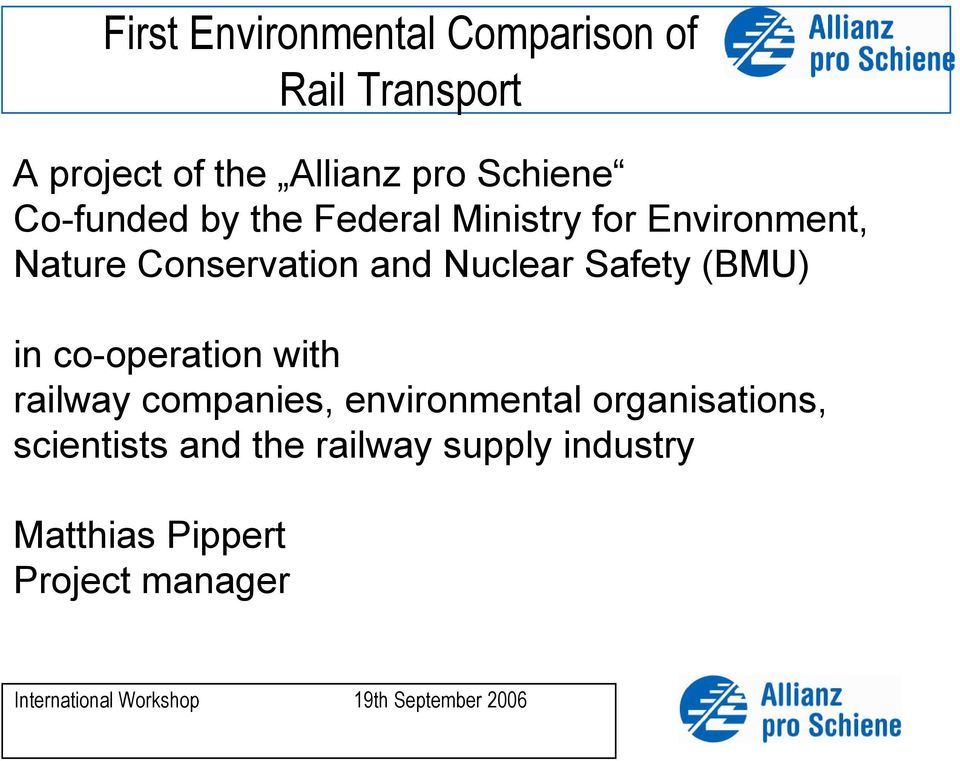 and Nuclear Safety (BMU) in co-operation with railway companies, environmental