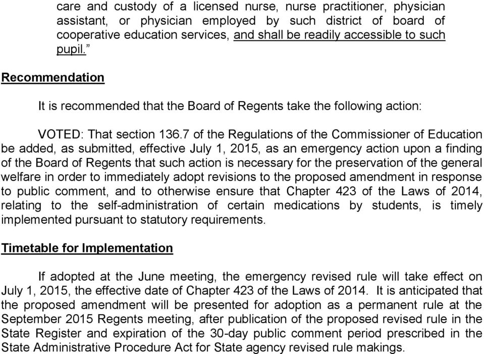 7 of the Regulations of the Commissioner of Education be added, as submitted, effective July 1, 2015, as an emergency action upon a finding of the Board of Regents that such action is necessary for