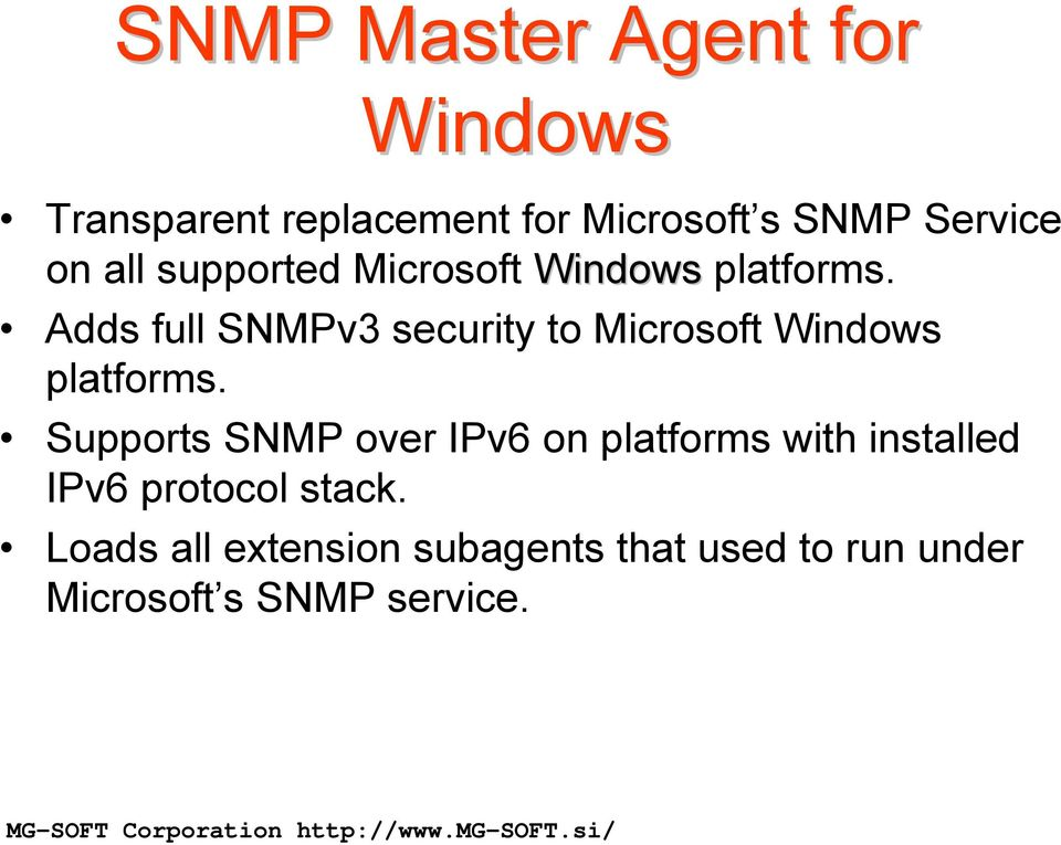 Adds full SNMPv3 security to Microsoft Windows platforms.