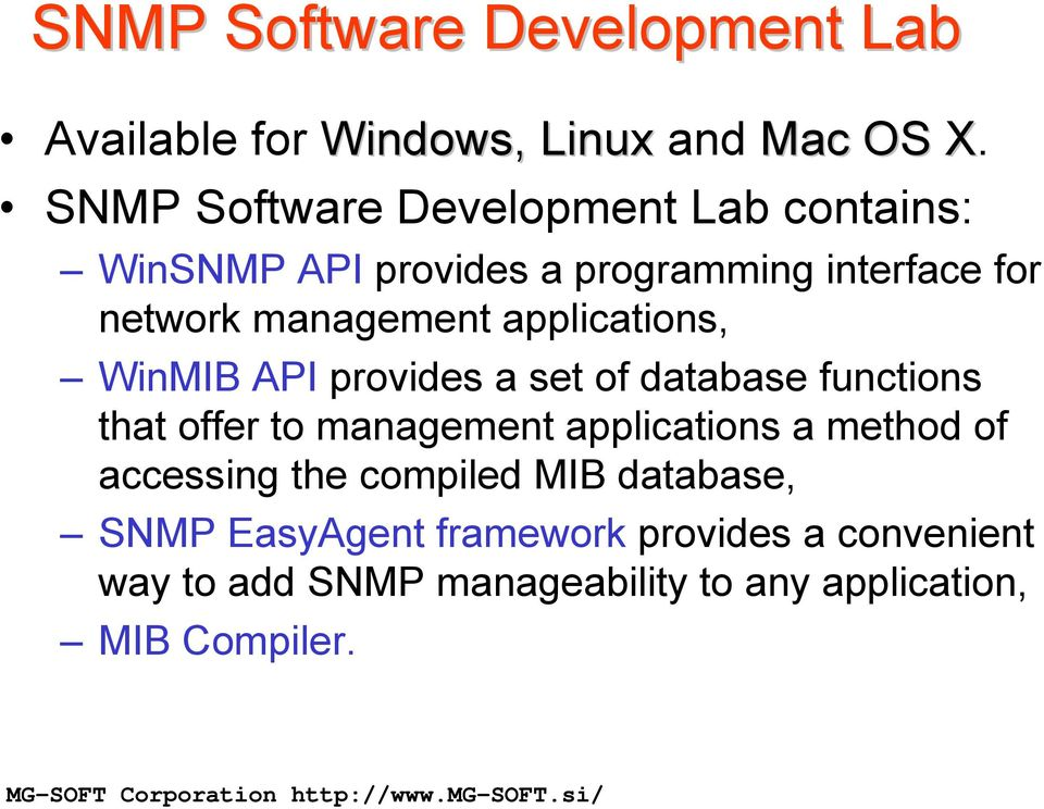 applications, WinMIB API provides a set of database functions that offer to management applications a method