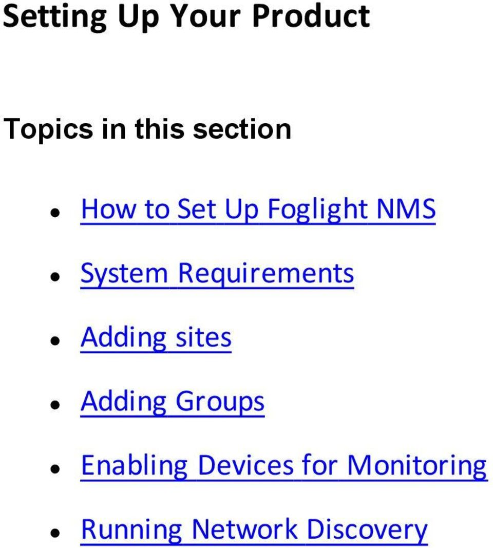 Requirements Adding sites Adding Groups