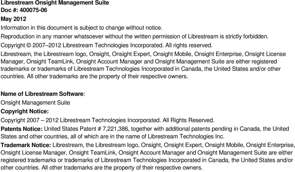 Librestream, the Librestream logo, Onsight, Onsight Expert, Onsight Mobile, Onsight Enterprise, Onsight License Manager, Onsight TeamLink, Onsight Account Manager and Onsight Management Suite are