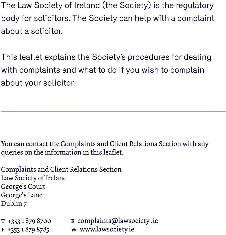 You can contact the Complaints and Client Relations Section with any queries on the information in this leaflet.