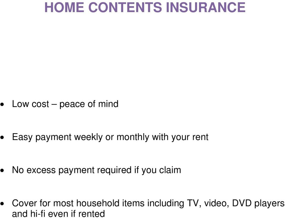 payment required if you claim Cover for most household
