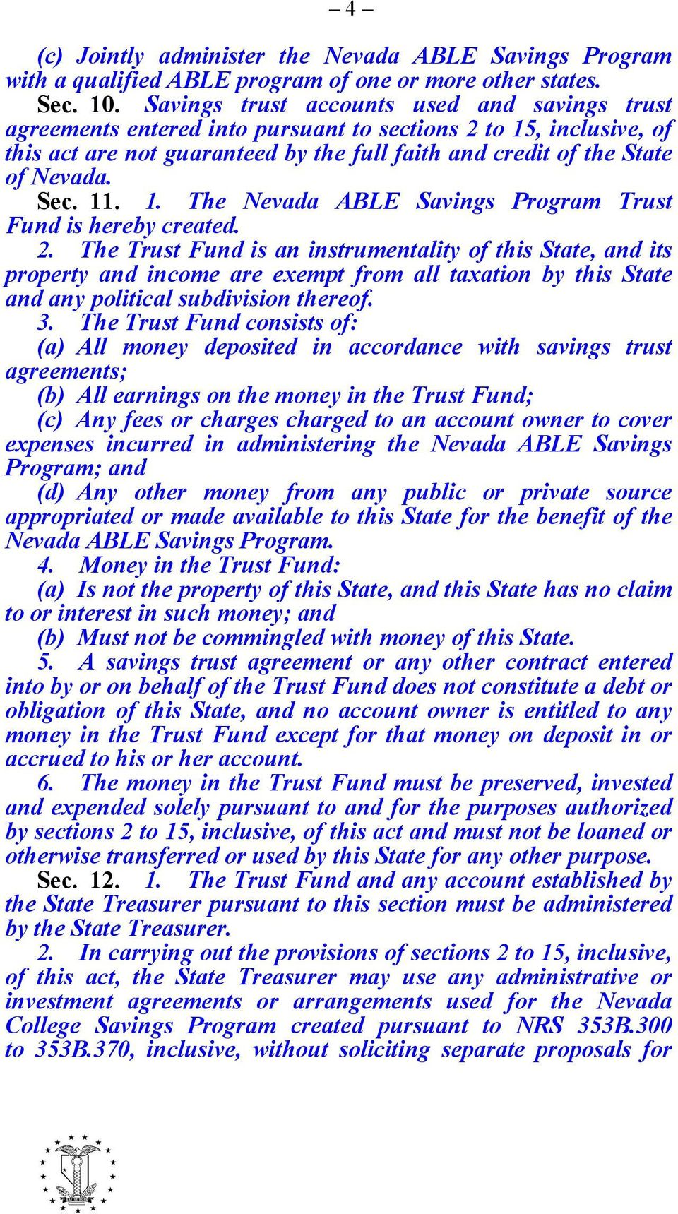 11. 1. The Nevada ABLE Savings Program Trust Fund is hereby created. 2.