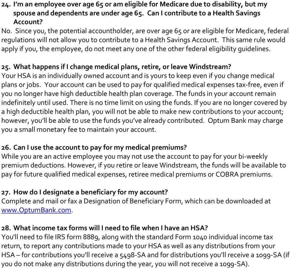 This same rule would apply if you, the employee, do not meet any one of the other federal eligibility guidelines. 25. What happens if I change medical plans, retire, or leave Windstream?