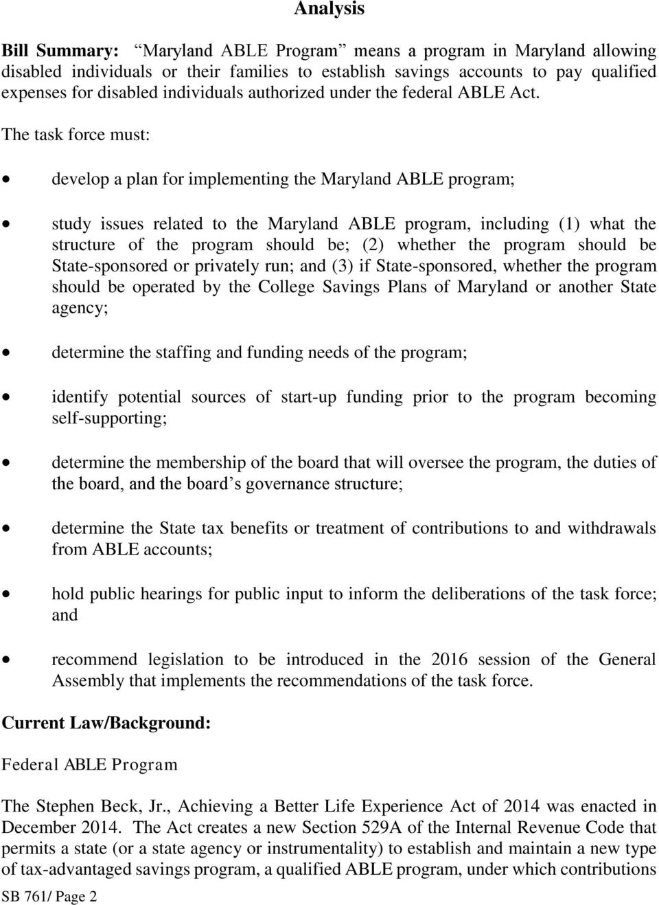 The task force must: develop a plan for implementing the Maryland ABLE program; study issues related to the Maryland ABLE program, including (1) what the structure of the program should be; (2)