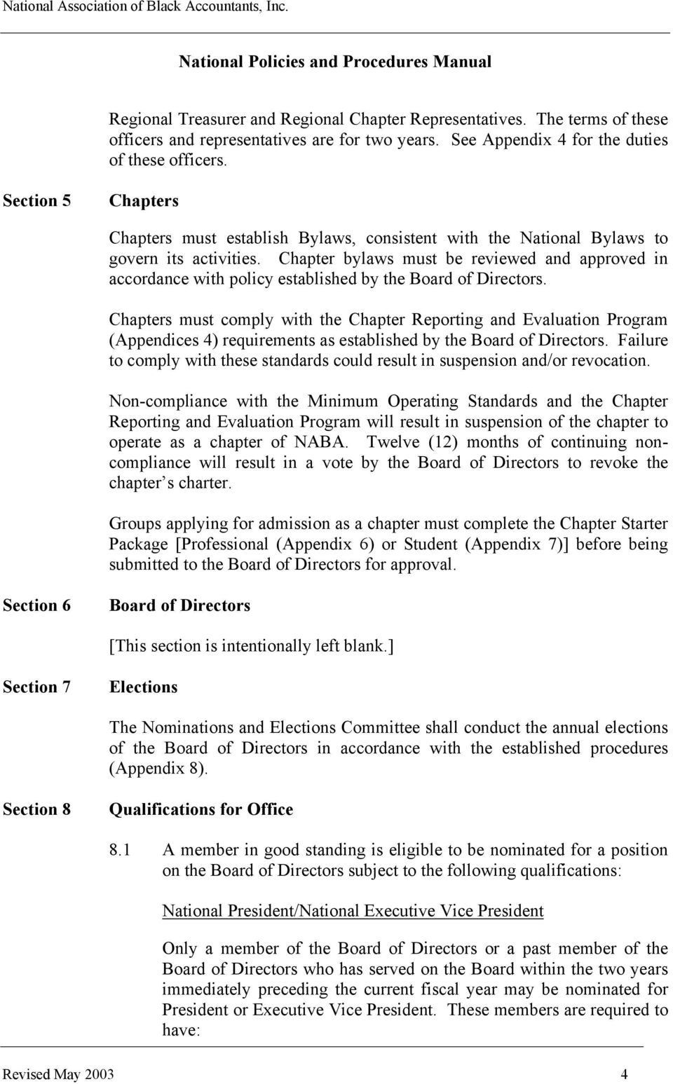 Chapter bylaws must be reviewed and approved in accordance with policy established by the Board of Directors.