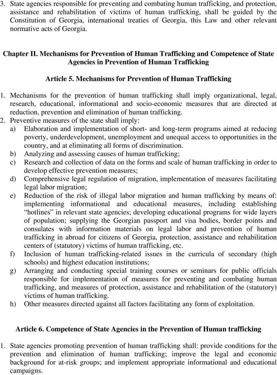 Mechanisms for Prevention of Human Trafficking and Competence of State Agencies in Prevention of Human Trafficking Article 5. Mechanisms for Prevention of Human Trafficking 1.