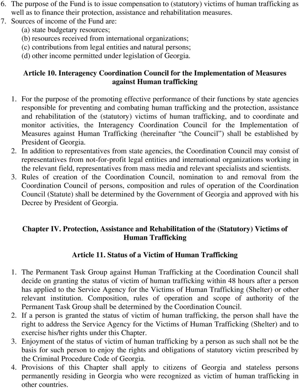 permitted under legislation of Georgia. Article 10. Interagency Coordination Council for the Implementation of Measures against Human trafficking 1.