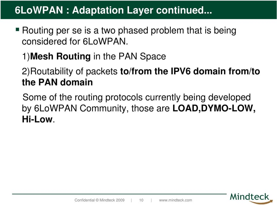 1)Mesh Routing in the PAN Space 2)Routability of packets to/from the IPV6 domain from/to