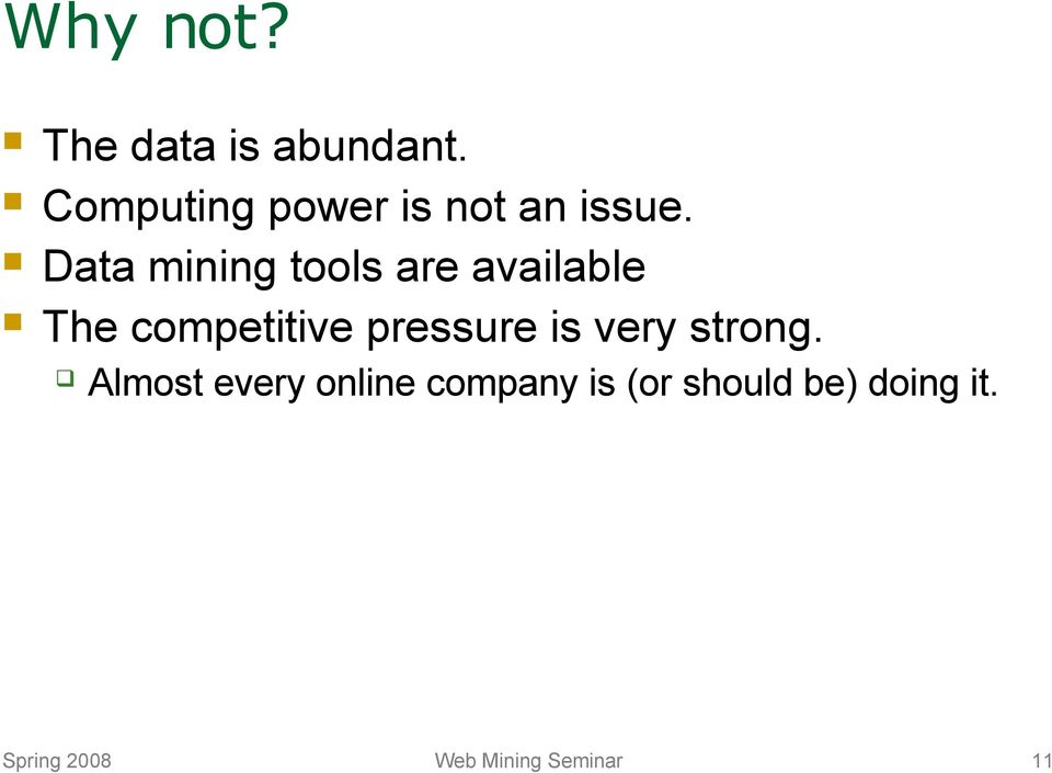 Data mining tools are available The competitive pressure