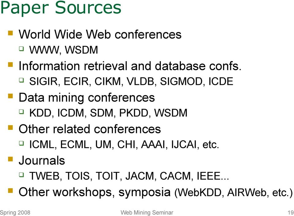 Other related conferences ICML, ECML, UM, CHI, AAAI, IJCAI, etc.