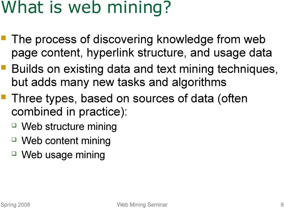 data Builds on existing data and text mining techniques, but adds many new tasks and