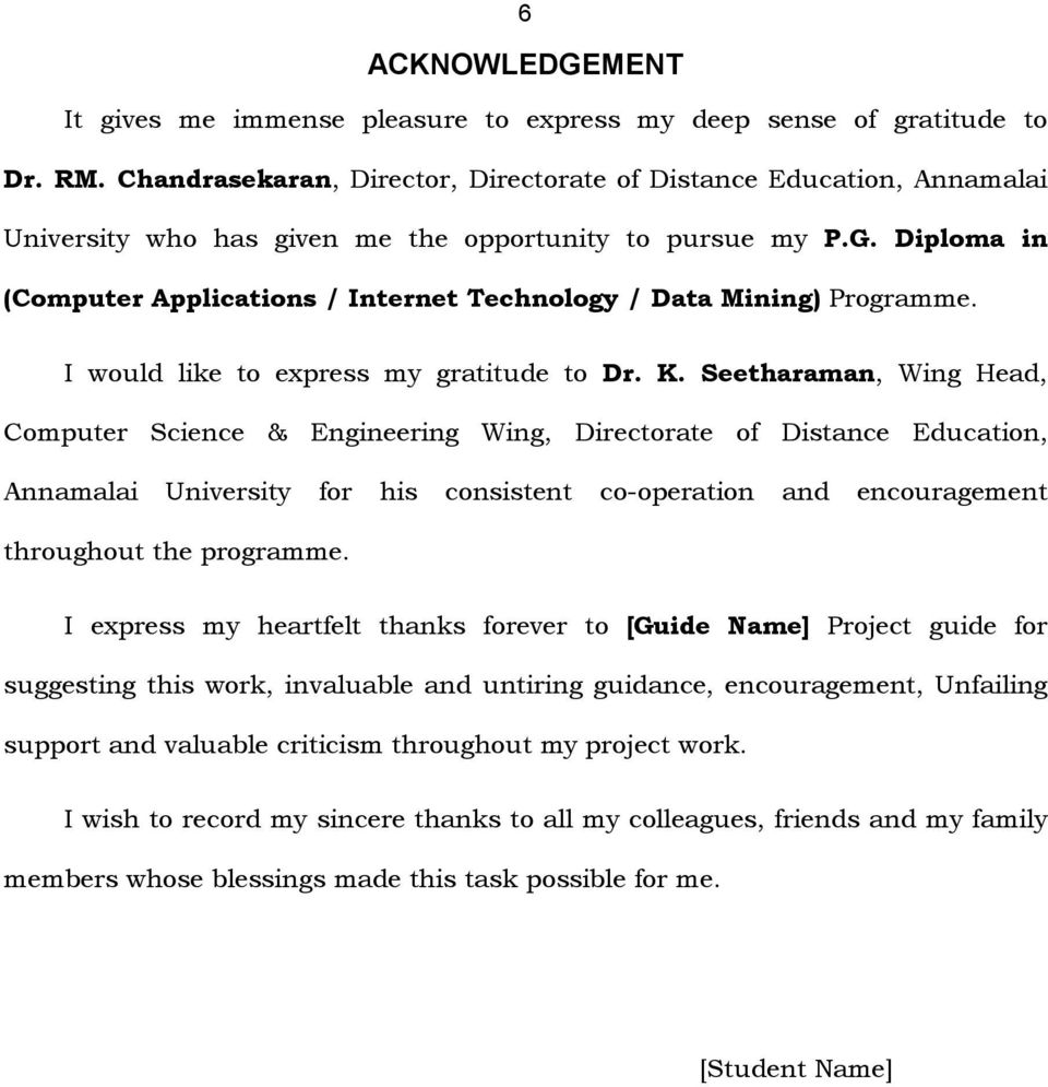 Diploma in (Computer Applications / Internet Technology / Data Mining) Programme. I would like to express my gratitude to Dr. K.