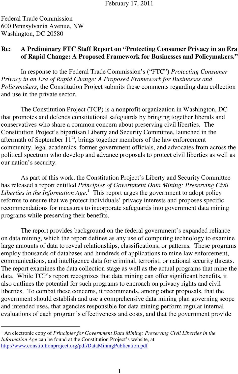 In response to the Federal Trade Commission s ( FTC ) Protecting Consumer Privacy in an Era of Rapid Change: A Proposed Framework for Businesses and Policymakers, the Constitution Project submits