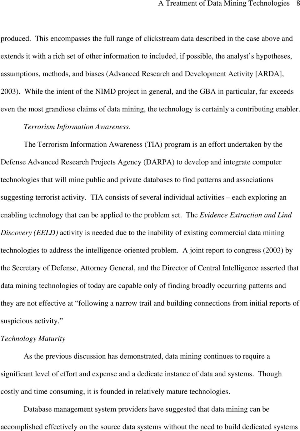 methods, and biases (Advanced Research and Development Activity [ARDA], 2003).