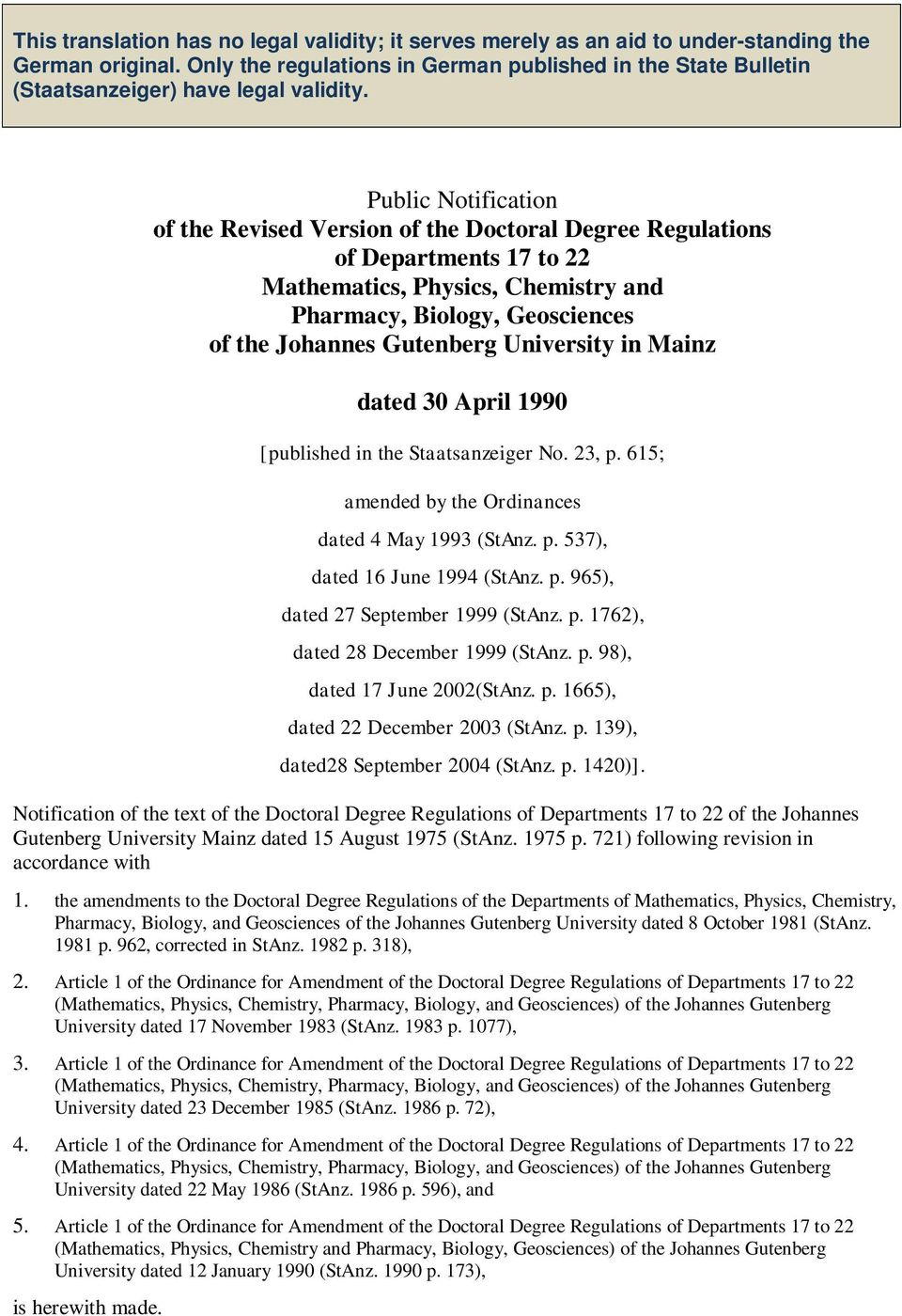 Public Notification of the Revised Version of the Doctoral Degree Regulations of Departments 17 to 22 Mathematics, Physics, Chemistry and Pharmacy, Biology, Geosciences of the Johannes Gutenberg