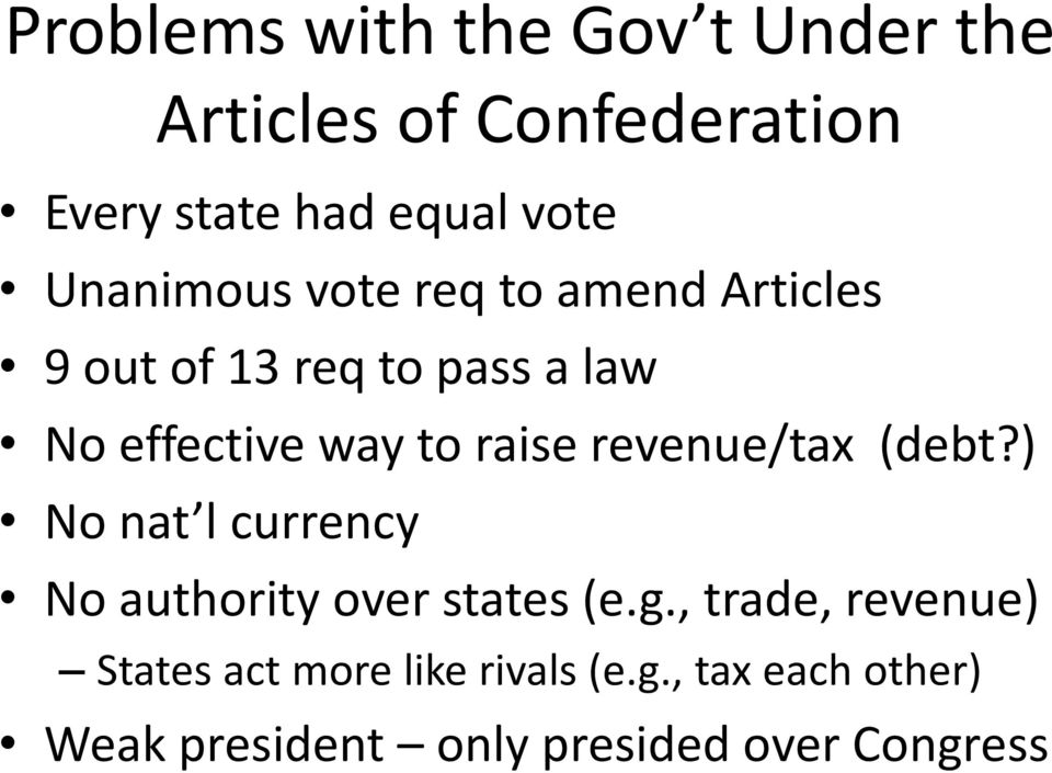 raise revenue/tax (debt?) No nat l currency No authority over states (e.g.