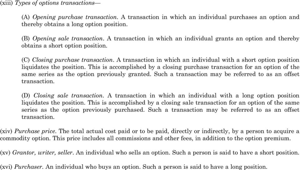 A transaction in which an individual with a short option position liquidates the position.