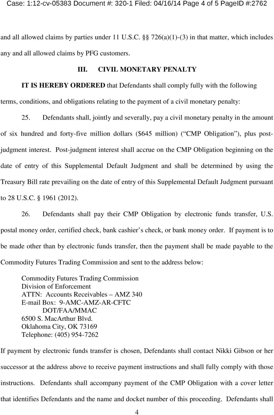 Defendants shall, jointly and severally, pay a civil monetary penalty in the amount of six hundred and forty-five million dollars ($645 million) ( CMP Obligation ), plus postjudgment interest.