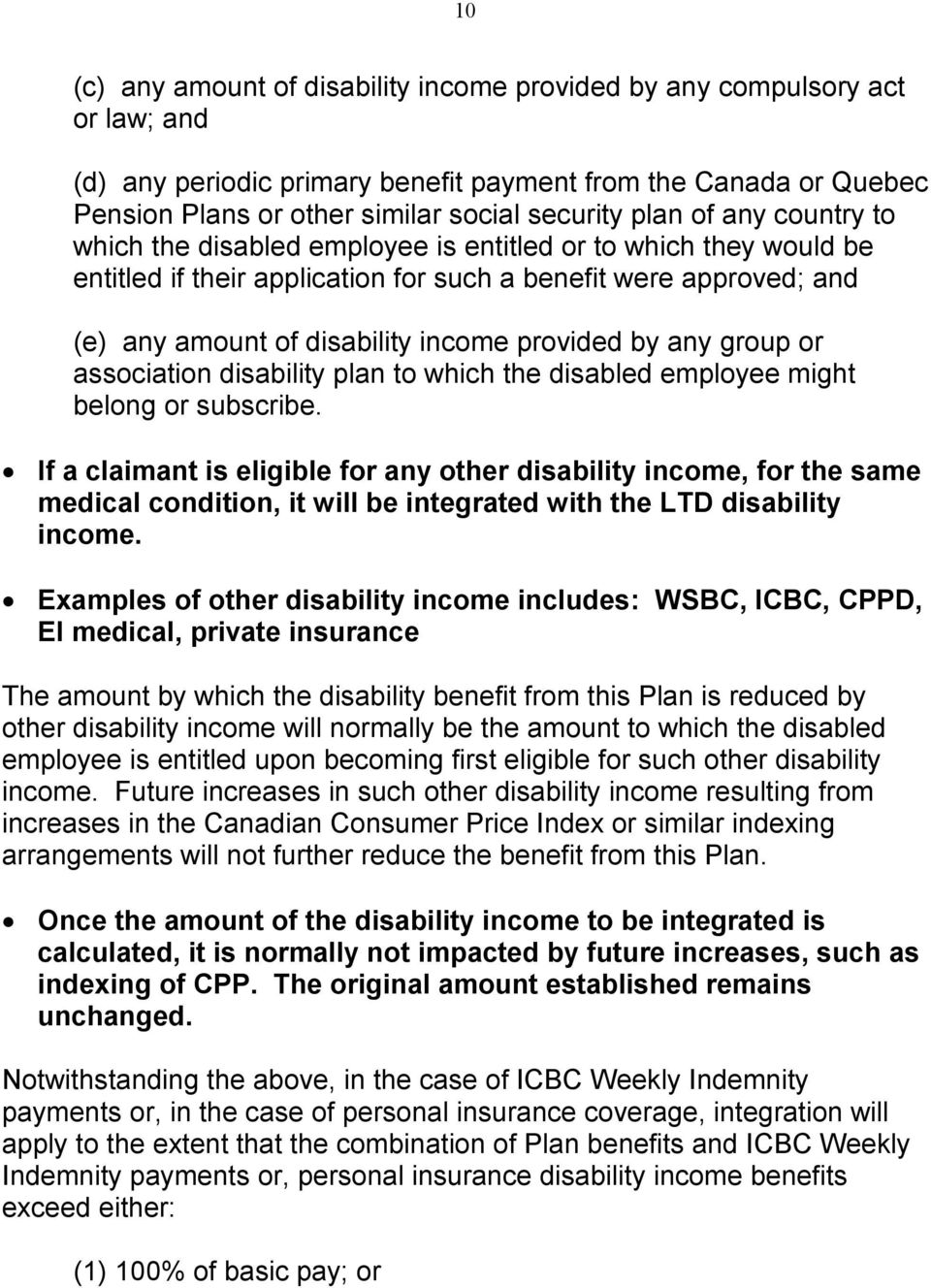 provided by any group or association disability plan to which the disabled employee might belong or subscribe.